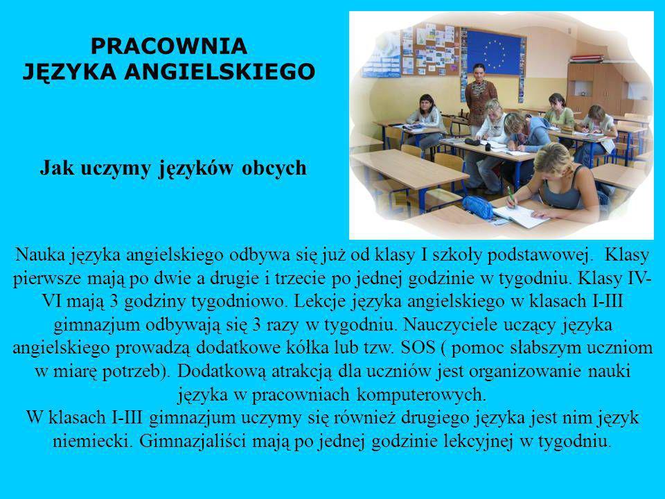 Nauka języka angielskiego odbywa się już od klasy I szkoły podstawowej. Klasy pierwsze mają po dwie a drugie i trzecie po jednej godzinie w tygodniu.
