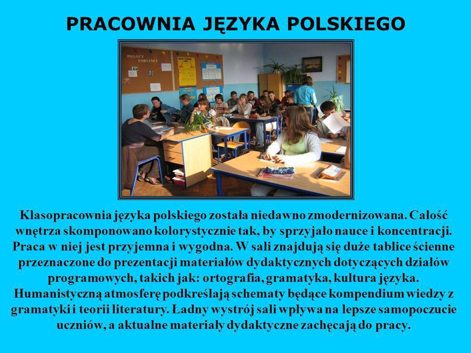 PRACOWNIA JĘZYKA POLSKIEGO Klasopracownia języka polskiego została niedawno zmodernizowana. Całość wnętrza skomponowano kolorystycznie tak, by sprzyja