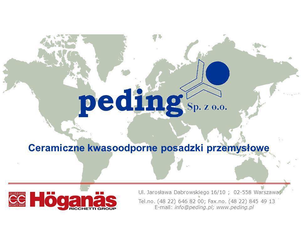 Ul. Jarosława Dabrowskiego 16/10 ; 02-558 Warszawa; Tel.no. (48 22) 646 82 00; Fax.no. (48 22) 845 49 13 E-mail: info@peding.pl; www.peding.pl Ceramic