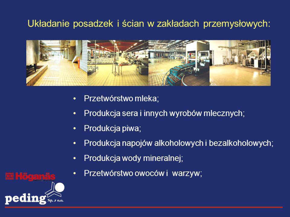 Układanie posadzek i ścian w zakładach przemysłowych: Przetwórstwo mleka; Produkcja sera i innych wyrobów mlecznych; Produkcja piwa; Produkcja napojów