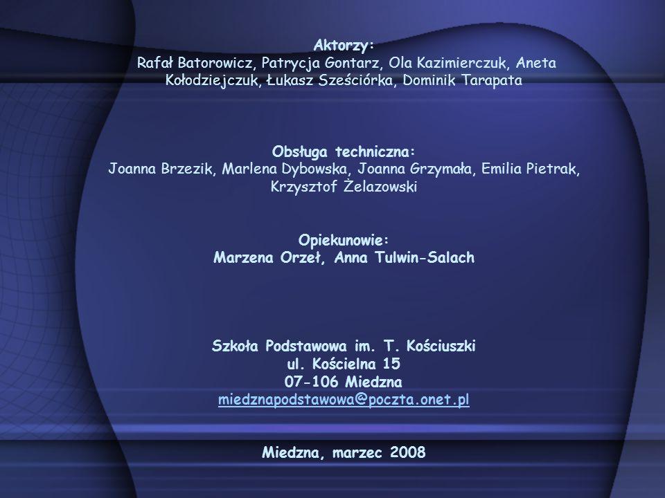 Aktorzy: Rafał Batorowicz, Patrycja Gontarz, Ola Kazimierczuk, Aneta Kołodziejczuk, Łukasz Sześciórka, Dominik Tarapata Obsługa techniczna: Joanna Brz