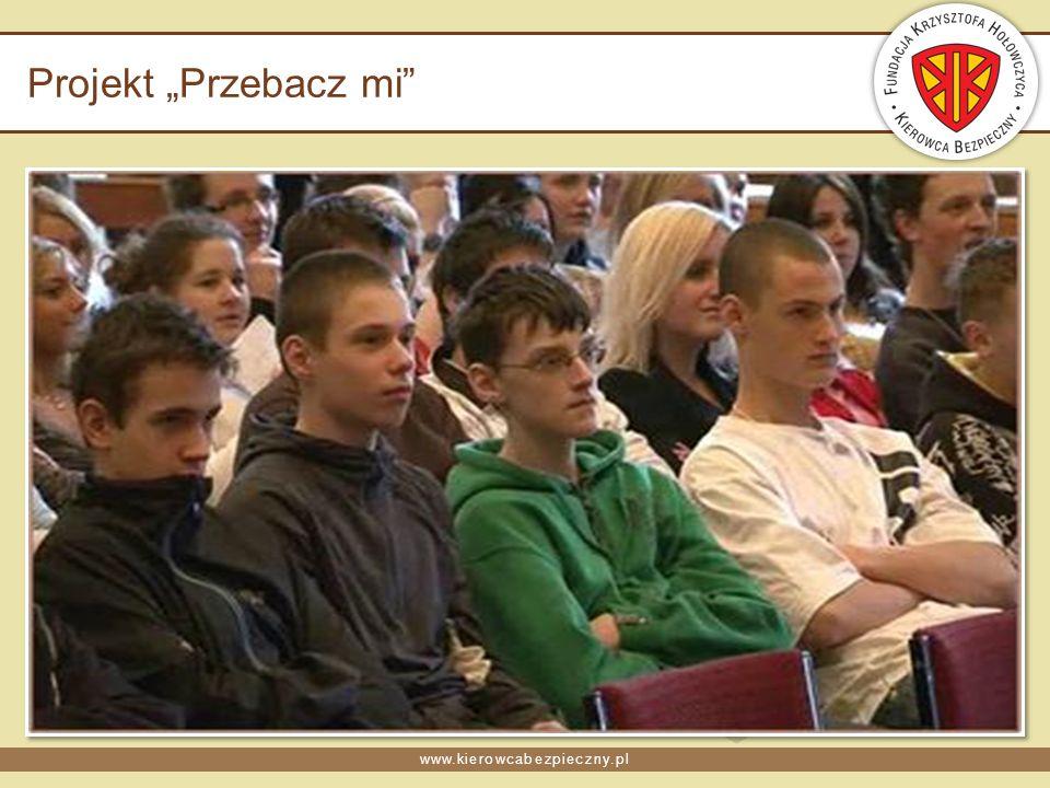 www.kierowcabezpieczny.pl Projekt Przebacz mi