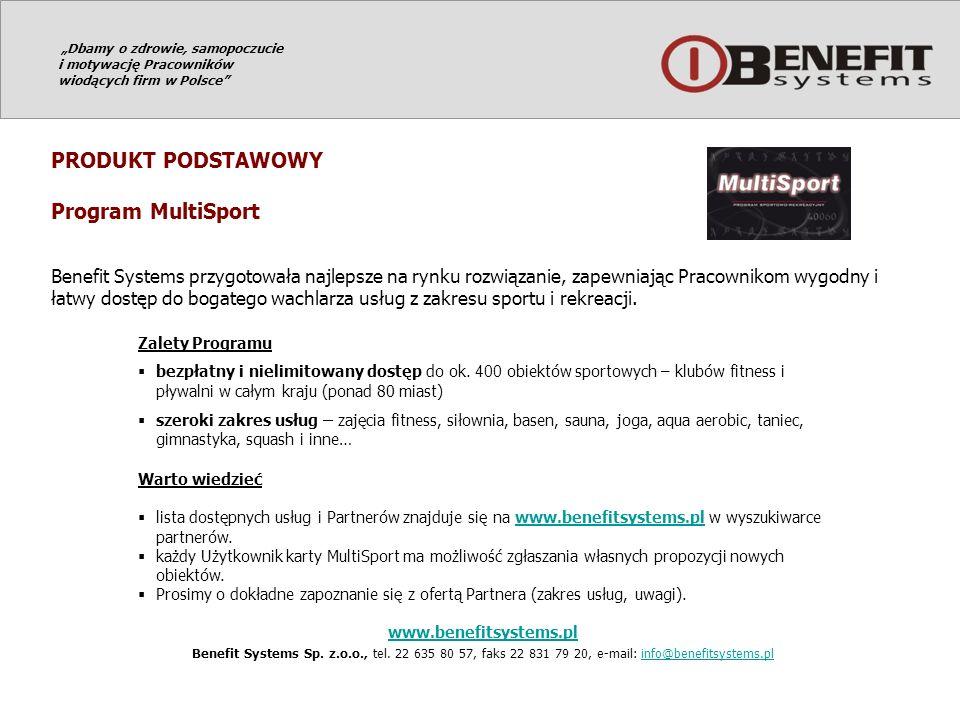 PRODUKT PODSTAWOWY Program MultiSport Benefit Systems przygotowała najlepsze na rynku rozwiązanie, zapewniając Pracownikom wygodny i łatwy dostęp do b