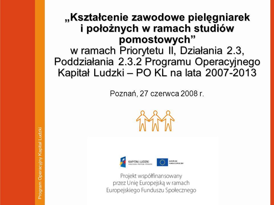 Kształcenie zawodowe pielęgniarek i położnych w ramach studiów pomostowych w ramach Priorytetu II, Działania 2.3, Poddziałania 2.3.2 Programu Operacyj