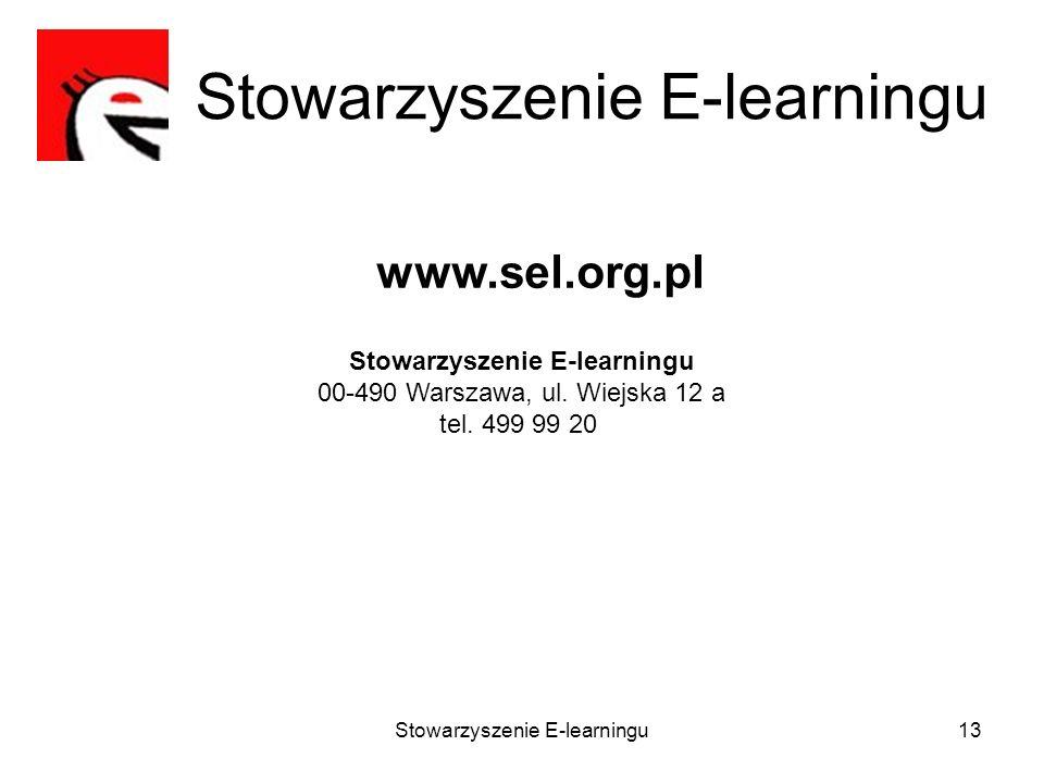 Stowarzyszenie E-learningu13 Stowarzyszenie E-learningu 00-490 Warszawa, ul. Wiejska 12 a tel. 499 99 20 www.sel.org.pl