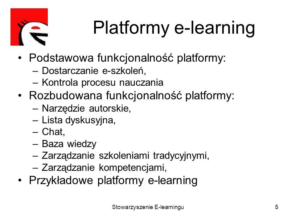 Stowarzyszenie E-learningu5 Platformy e-learning Podstawowa funkcjonalność platformy: –Dostarczanie e-szkoleń, –Kontrola procesu nauczania Rozbudowana