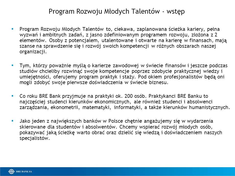 Program Rozwoju Młodych Talentów - wstęp Program Rozwoju Młodych Talentów to, ciekawa, zaplanowana ścieżka kariery, pełna wyzwań i ambitnych zadań, z