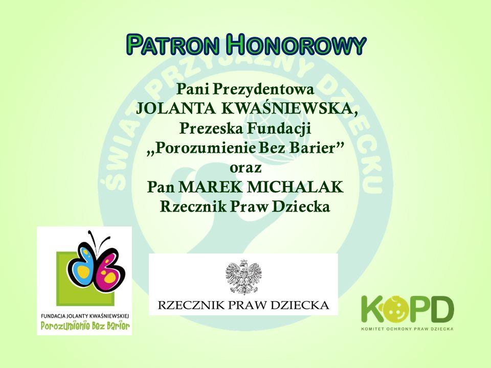 Pani Prezydentowa JOLANTA KWA Ś NIEWSKA, Prezeska Fundacji Porozumienie Bez Barier oraz Pan MAREK MICHALAK Rzecznik Praw Dziecka