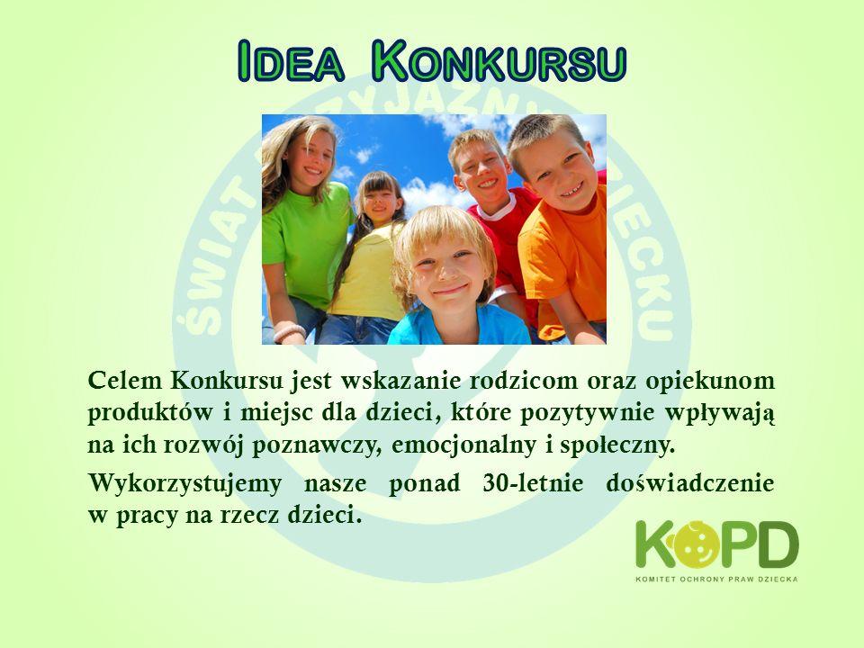 Celem Konkursu jest wskazanie rodzicom oraz opiekunom produktów i miejsc dla dzieci, które pozytywnie wp ł ywaj ą na ich rozwój poznawczy, emocjonalny