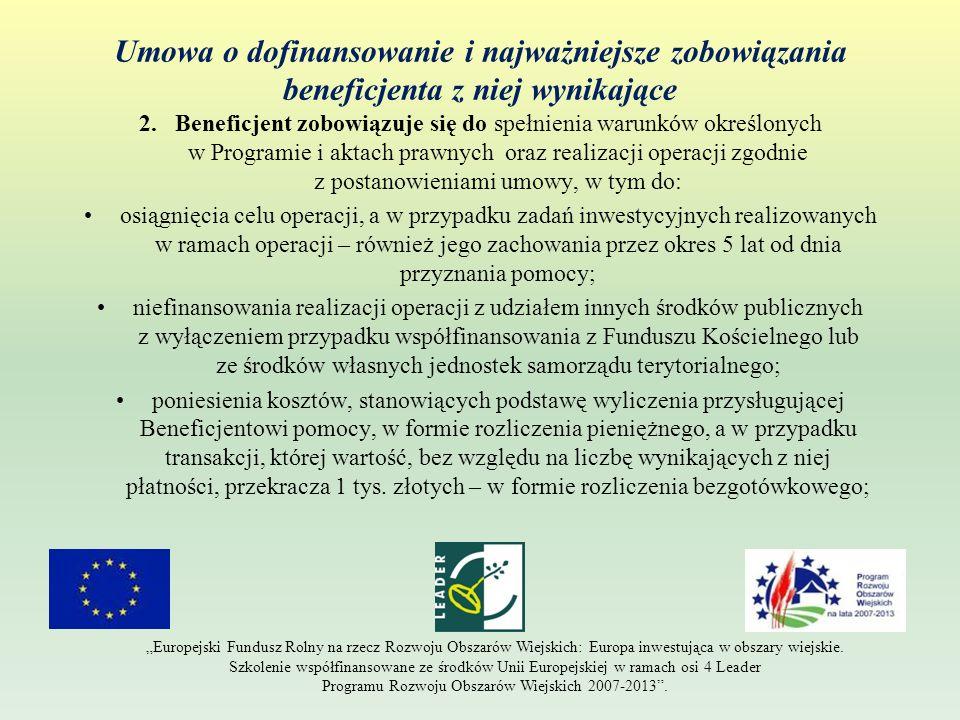 Umowa o dofinansowanie i najważniejsze zobowiązania beneficjenta z niej wynikające 2. Beneficjent zobowiązuje się do spełnienia warunków określonych w