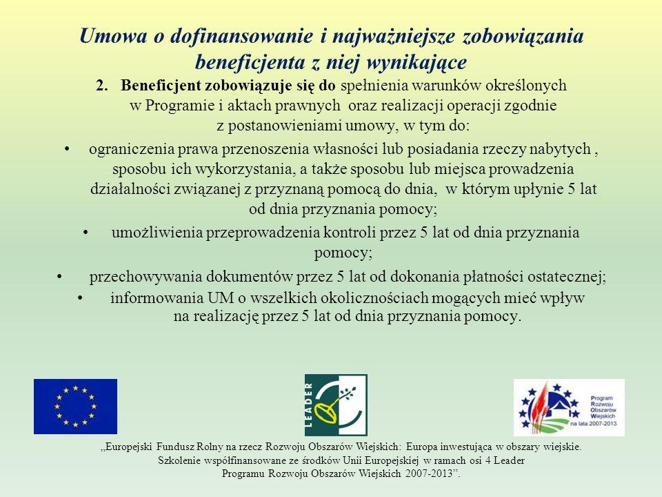 Umowa o dofinansowanie i najważniejsze zobowiązania beneficjenta z niej wynikające 2.Beneficjent zobowiązuje się do spełnienia warunków określonych w