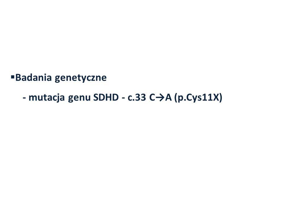 Badania genetyczne - mutacja genu SDHD - c.33 CA (p.Cys11X)