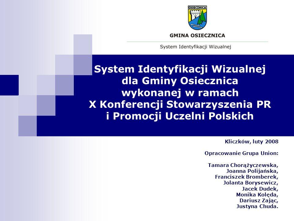 System Identyfikacji Wizualnej dla Gminy Osiecznica wykonanej w ramach X Konferencji Stowarzyszenia PR i Promocji Uczelni Polskich Kliczków, luty 2008