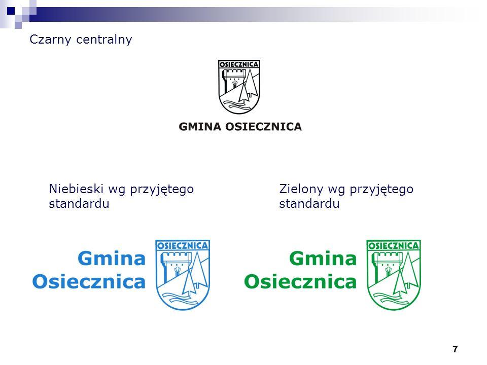 7 Czarny centralny Niebieski wg przyjętego standardu Zielony wg przyjętego standardu
