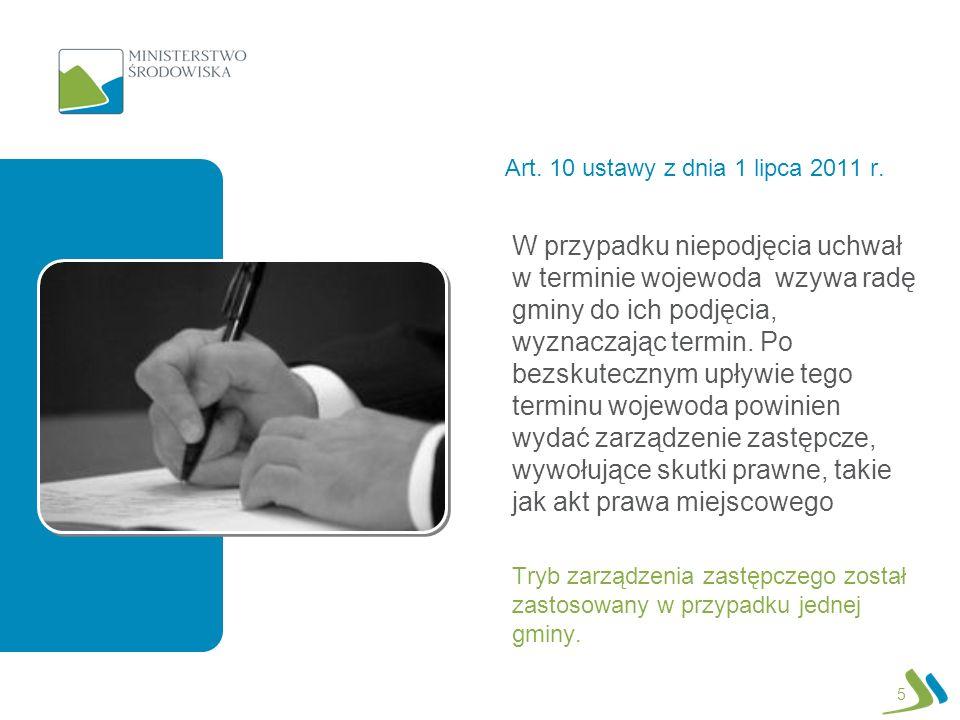 Art. 10 ustawy z dnia 1 lipca 2011 r. Tryb zarządzenia zastępczego został zastosowany w przypadku jednej gminy. W przypadku niepodjęcia uchwał w termi
