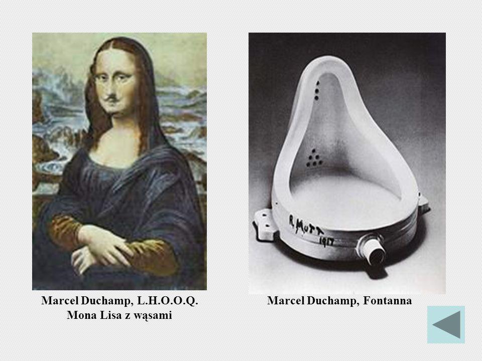 Marcel Duchamp, FontannaMarcel Duchamp, L.H.O.O.Q. Mona Lisa z wąsami