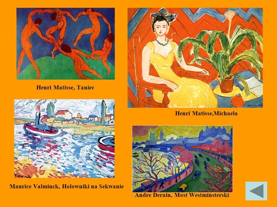 Henri Matisse, Taniec Maurice Valminck, Holowniki na Sekwanie Andre Derain, Most Westminsterski Henri Matisse,Michaela
