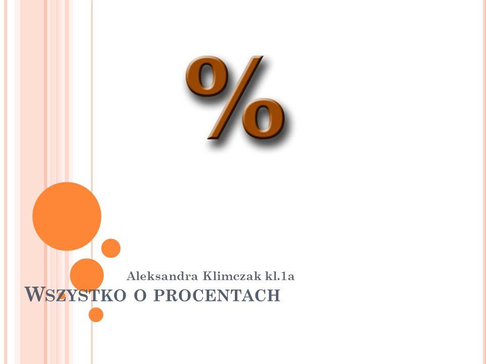 PROCENTY Procent -w matematyce sposób wyrażenia liczby jako ułamka o mianowniku 100, zwykle oznaczany symbolem %, np.