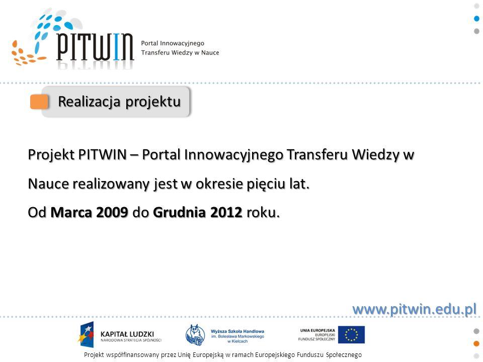 Projekt współfinansowany przez Unię Europejską w ramach Europejskiego Funduszu Społecznego www.pitwin.edu.pl Realizacja projektu Projekt PITWIN – Port