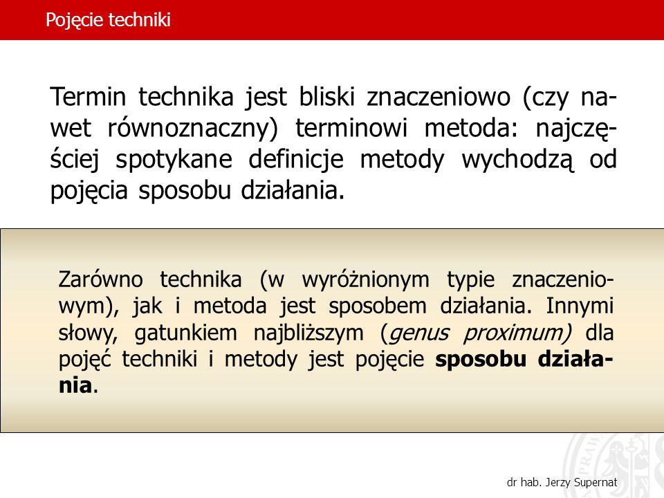 10 Termin technika jest bliski znaczeniowo (czy na- wet równoznaczny) terminowi metoda: najczę- ściej spotykane definicje metody wychodzą od pojęcia s