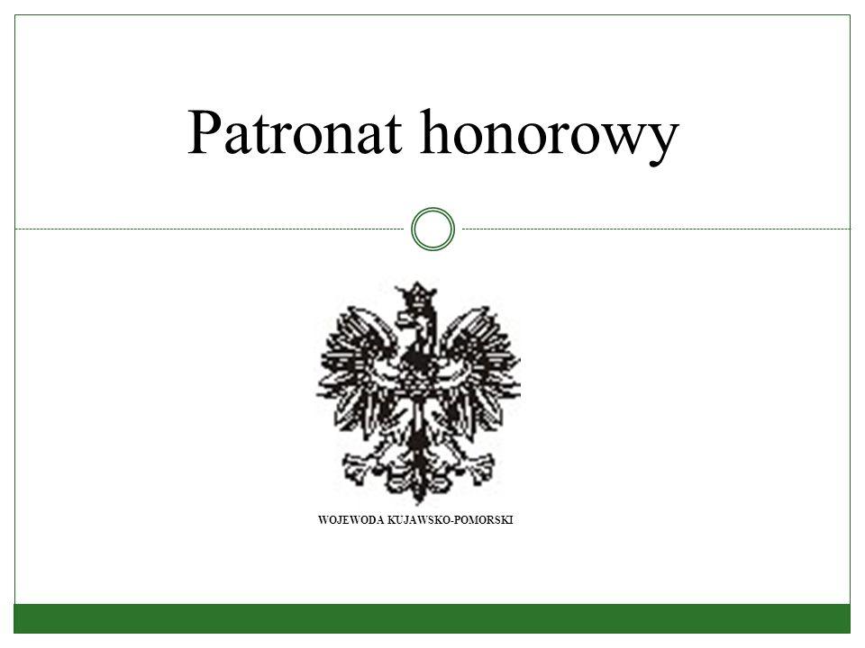 WOJEWODA KUJAWSKO-POMORSKI Patronat honorowy