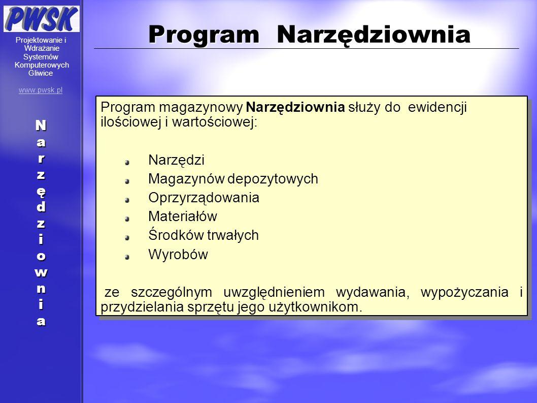 Program Narzędziownia Program magazynowy Narzędziownia służy do ewidencji ilościowej i wartościowej: Narzędzi Magazynów depozytowych Oprzyrządowania M