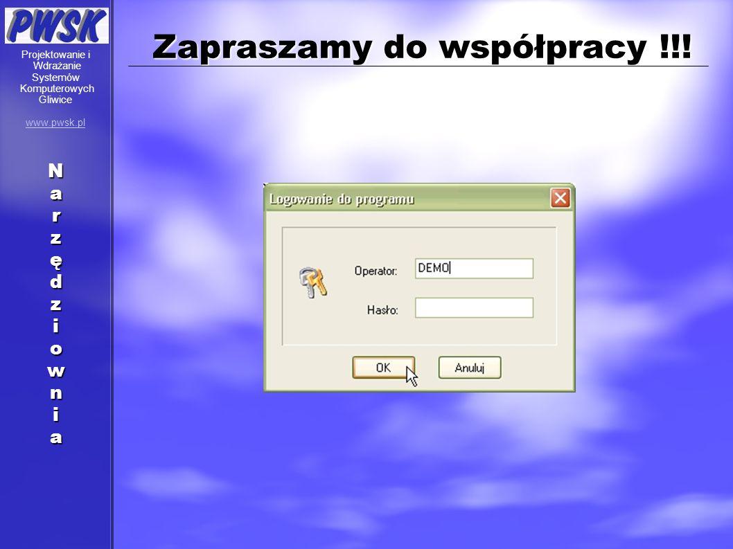 Zapraszamy do współpracy !!! Projektowanie i Wdrażanie Systemów Komputerowych Gliwice www.pwsk.plNarzędziownia