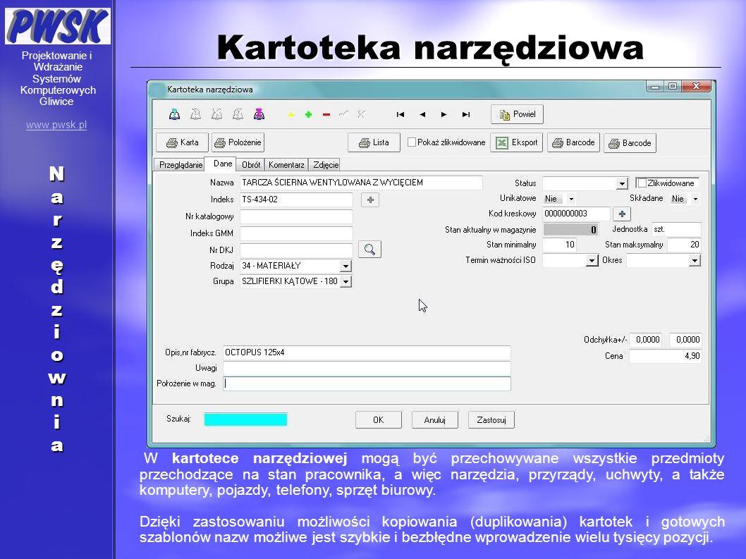 Kartoteka narzędziowa W kartotece narzędziowej mogą być przechowywane wszystkie przedmioty przechodzące na stan pracownika, a więc narzędzia, przyrząd