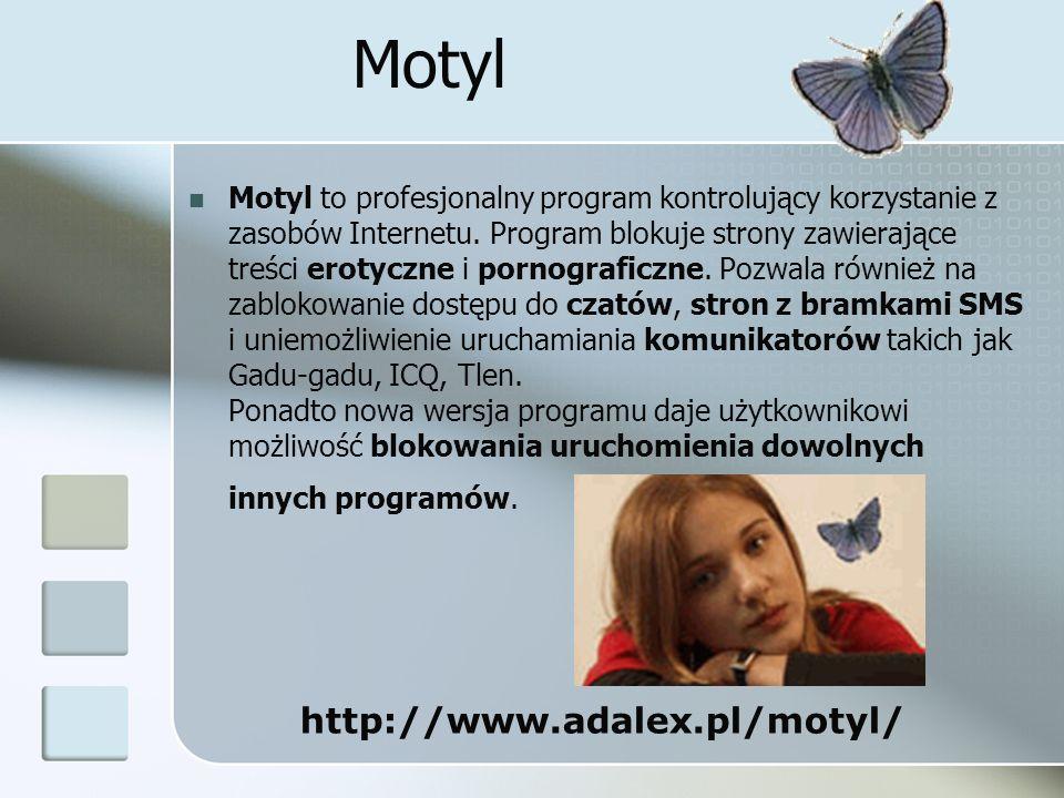 Motyl Motyl to profesjonalny program kontrolujący korzystanie z zasobów Internetu. Program blokuje strony zawierające treści erotyczne i pornograficzn