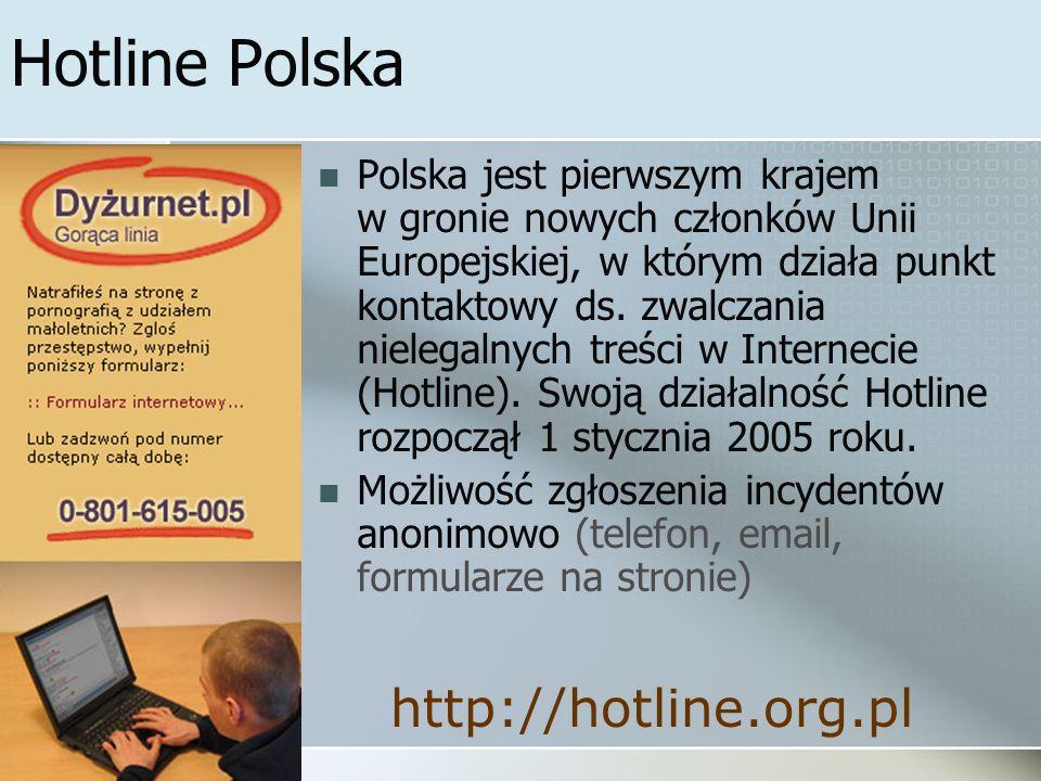 Hotline Polska Polska jest pierwszym krajem w gronie nowych członków Unii Europejskiej, w którym działa punkt kontaktowy ds. zwalczania nielegalnych t