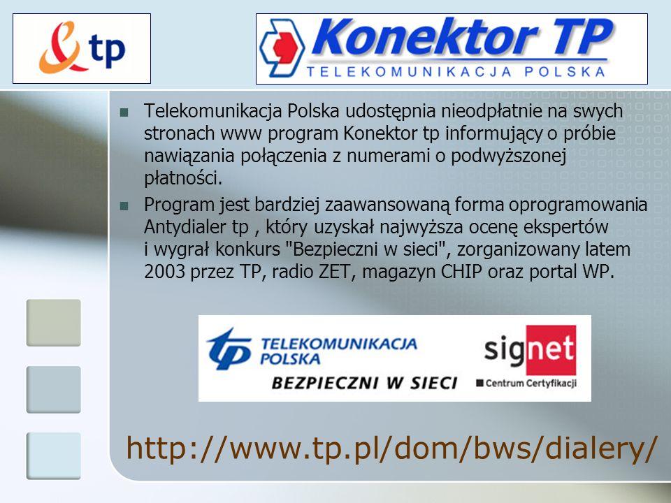 Telekomunikacja Polska udostępnia nieodpłatnie na swych stronach www program Konektor tp informujący o próbie nawiązania połączenia z numerami o podwy