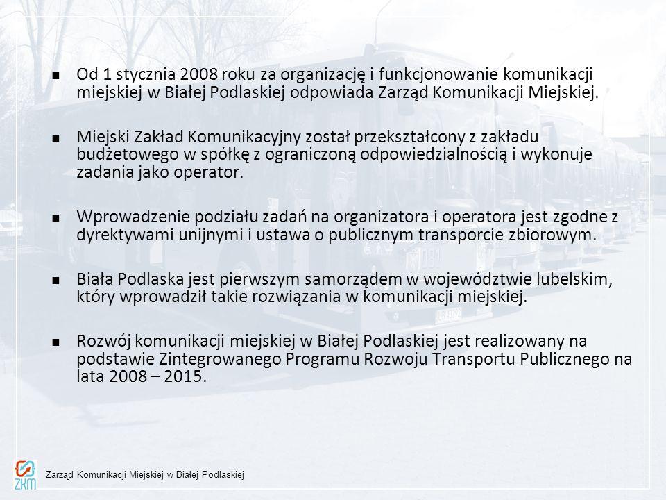 Od 1 stycznia 2008 roku za organizację i funkcjonowanie komunikacji miejskiej w Białej Podlaskiej odpowiada Zarząd Komunikacji Miejskiej. Miejski Zakł
