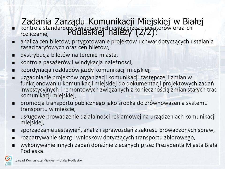 Zadania Zarządu Komunikacji Miejskiej w Białej Podlaskiej należy (2/2): kontrola standardów świadczonych usług przez operatorów oraz ich rozliczanie,