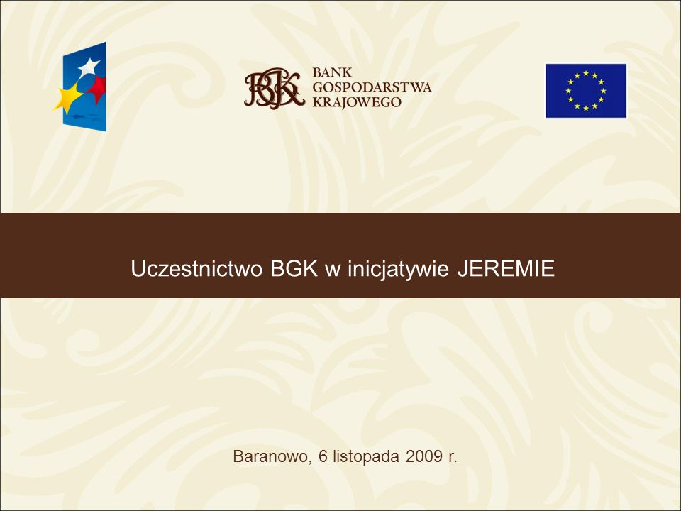 Uczestnictwo BGK w inicjatywie JEREMIE Baranowo, 6 listopada 2009 r.