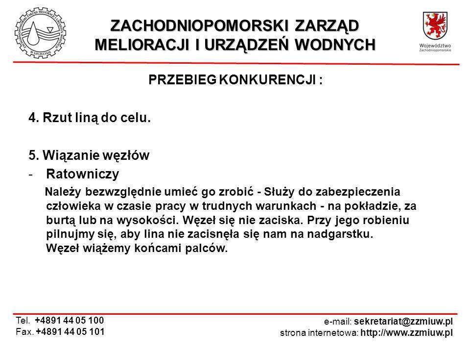 ZACHODNIOPOMORSKI ZARZĄD MELIORACJI I URZĄDZEŃ WODNYCH e-mail: sekretariat@zzmiuw.pl strona internetowa: http://www.zzmiuw.pl Tel.