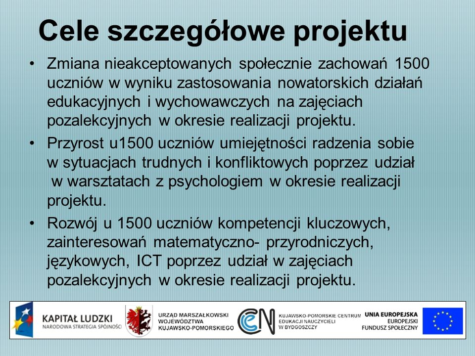 Grupa docelowe 1500 uczniów kl.I ze 100 gimnazjów woj.