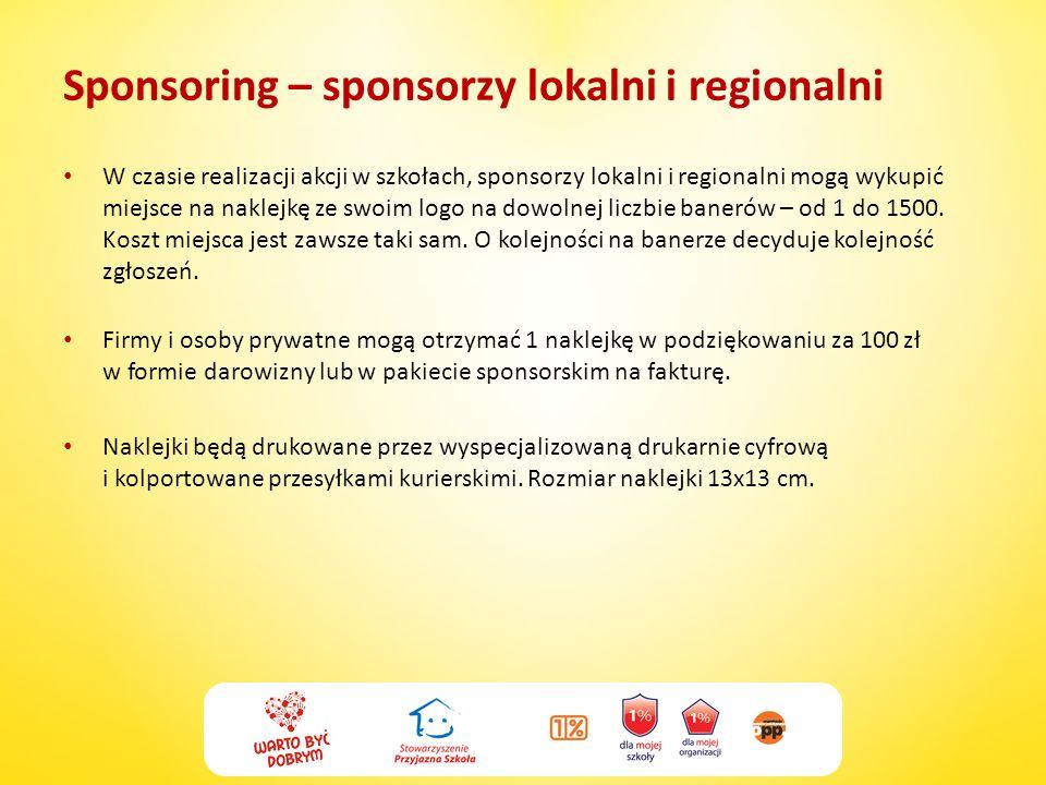 Sponsoring – sponsorzy lokalni i regionalni W czasie realizacji akcji w szkołach, sponsorzy lokalni i regionalni mogą wykupić miejsce na naklejkę ze s