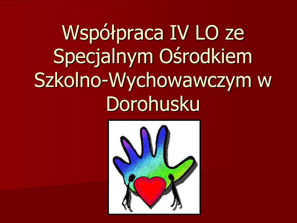 Współpraca IV LO ze Specjalnym Ośrodkiem Szkolno-Wychowawczym w Dorohusku