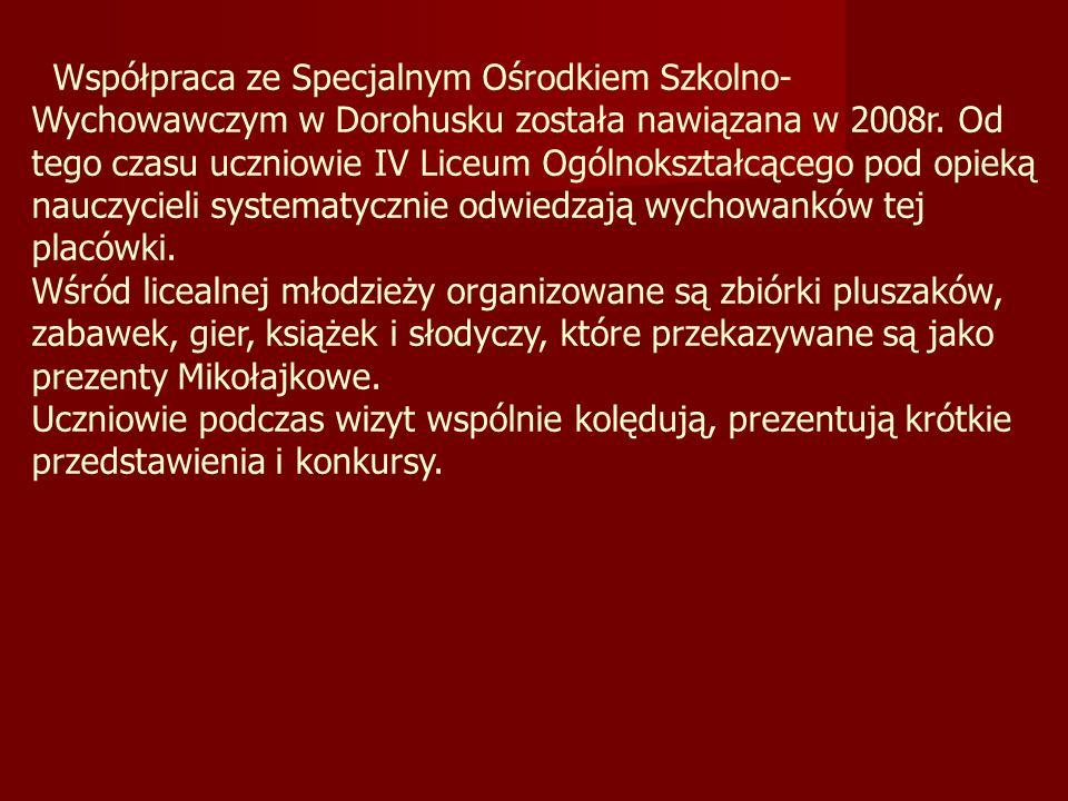 Współpraca ze Specjalnym Ośrodkiem Szkolno- Wychowawczym w Dorohusku została nawiązana w 2008r.