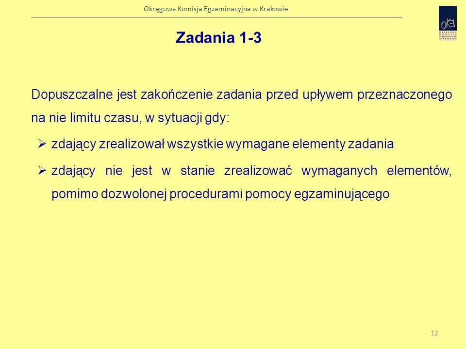 Okręgowa Komisja Egzaminacyjna w Krakowie Niedopuszczalne jest przeprowadzanie egzaminu z przestrzeganiem czasu na oko.