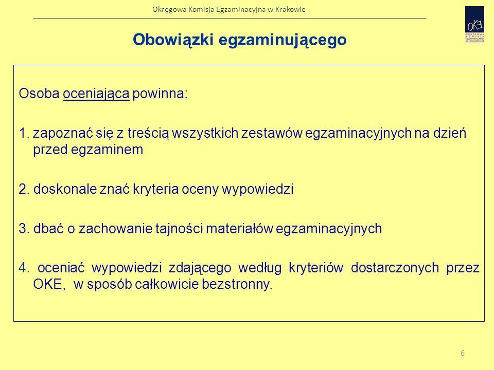 Okręgowa Komisja Egzaminacyjna w Krakowie Egzaminujący powinien skupić uwagę na odpowiedzi i zachować pełną neutralność wobec zdającego.