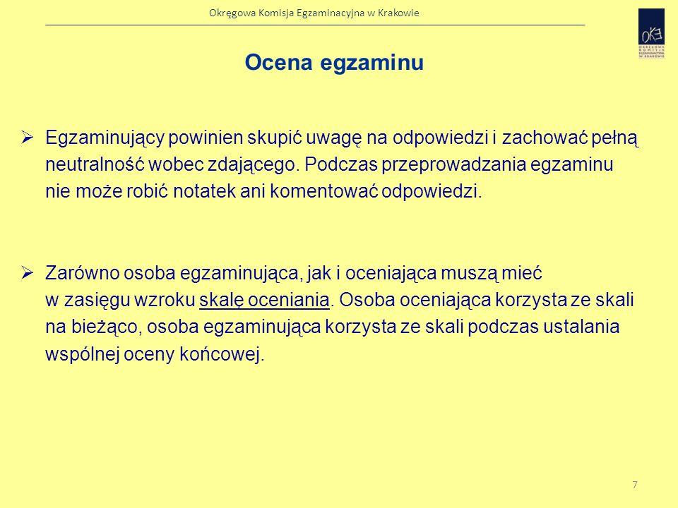 Okręgowa Komisja Egzaminacyjna w Krakowie Głównym i podstawowym celem tej części egzaminu jest umożliwienie zdającemu oswojenia się z sytuacją egzaminacyjną.