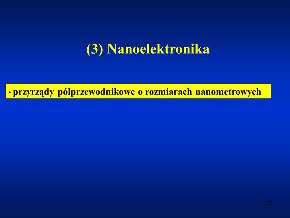 26 (3) Nanoelektronika przyrządy półprzewodnikowe o rozmiarach nanometrowych