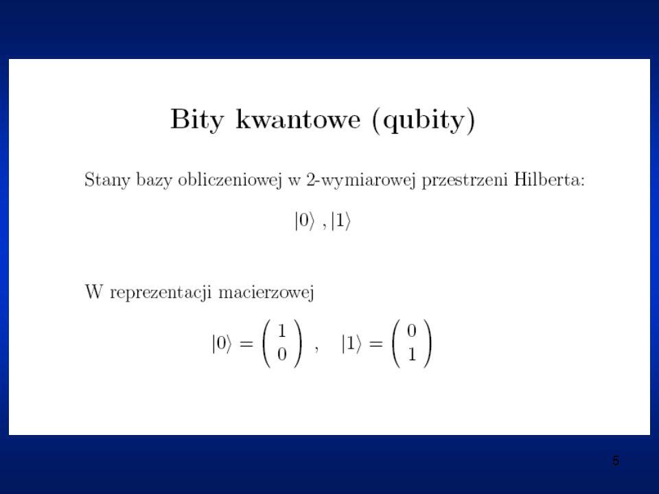 16 Problemy z utrzymaniem kontrolowalnej ewolucji qubitu: (1) jest możliwa, ale przy całkowitej izolacji qubitu od otoczenia (2) jednak oddziaływanie z otoczeniem (nawet bardzo słabe) jest konieczne do wykonania operacji zapisu/odczytu