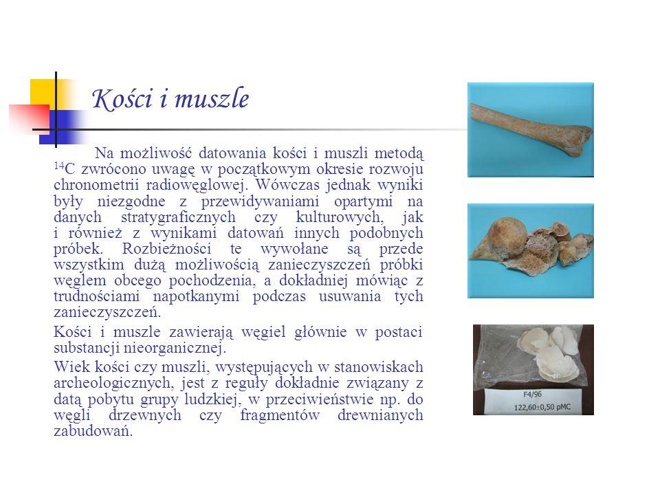 Kości i muszle Na możliwość datowania kości i muszli metodą 14 C zwrócono uwagę w początkowym okresie rozwoju chronometrii radiowęglowej. Wówczas jedn
