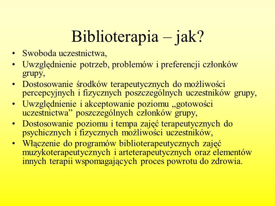 Biblioterapia – jak? Swoboda uczestnictwa, Uwzględnienie potrzeb, problemów i preferencji członków grupy, Dostosowanie środków terapeutycznych do możl