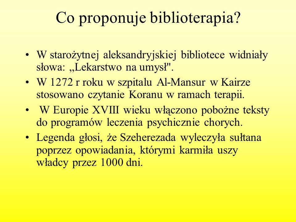 Co proponuje biblioterapia? W starożytnej aleksandryjskiej bibliotece widniały słowa: Lekarstwo na umysł
