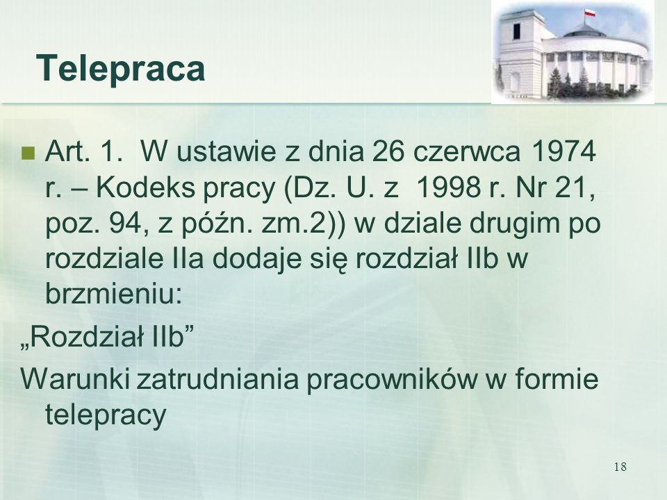 18 Art. 1. W ustawie z dnia 26 czerwca 1974 r. – Kodeks pracy (Dz. U. z 1998 r. Nr 21, poz. 94, z późn. zm.2)) w dziale drugim po rozdziale IIa dodaje