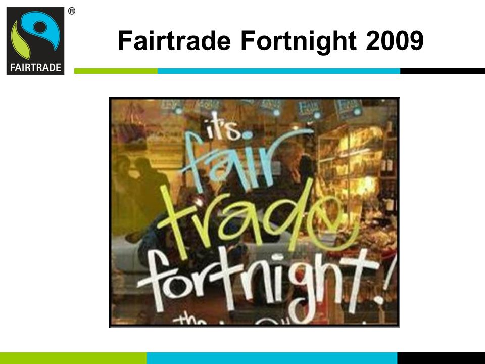 Fairtrade Fortnight 2009