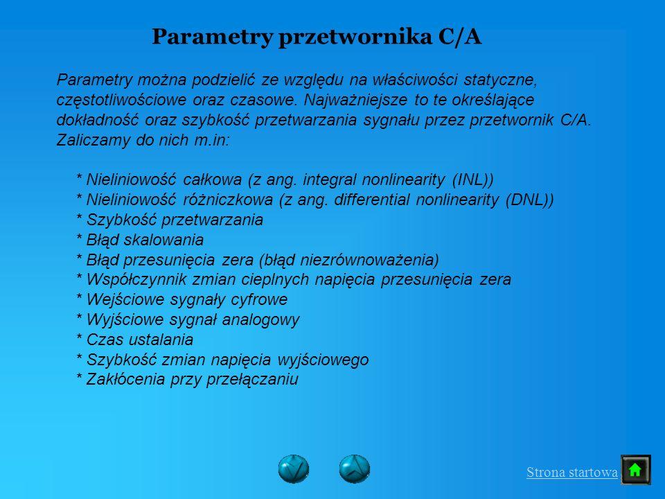 Parametry można podzielić ze względu na właściwości statyczne, częstotliwościowe oraz czasowe. Najważniejsze to te określające dokładność oraz szybkoś